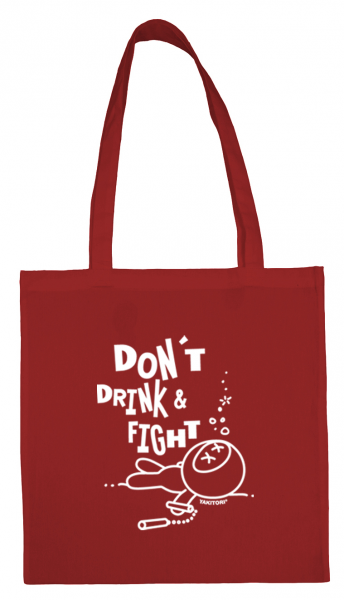 Don't drink and fight - Baumwollshopper